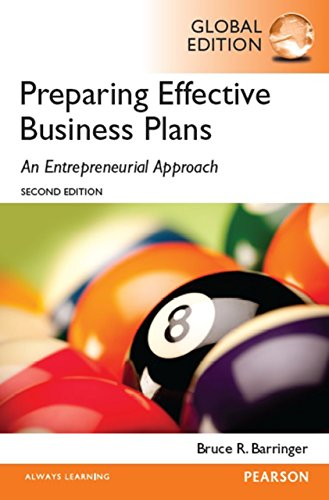 Barringer: Preparing Effective Business Plans: An Entrepreneurial Approach, Global Edition (English Edition)