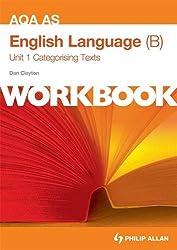 AQA AS English Language (B) Unit 1 Workbook: Categorising Texts