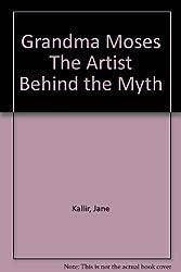 Grandma Moses The Artist Behind the Myth
