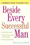 Beside Every Successful Man: A Woman's Guide to Having It All (English Edition)