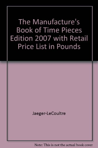 the-manufactures-book-of-time-pieces-edition-2007-with-retail-price-list-in-pounds