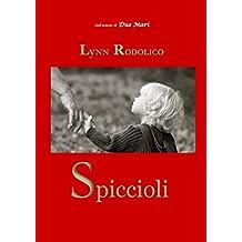 SPICCIOLI (Italian Edition)