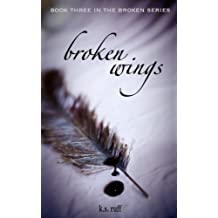 Broken Wings (The Broken Series Book 3) (English Edition)
