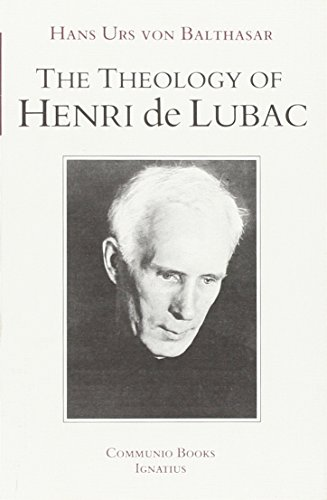 The Theology of Henri de Lubac: An Overview (Communio books)