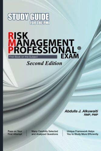 STUDY GUIDE For the PMI RISK MANAGEMENT PROFESSIONAL(r) EXAM Second Edition by Abdulla J. Alkuwaiti (2013-09-21)