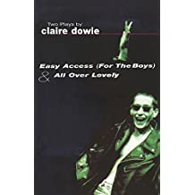 Easy Access For The Boys & All Over Lovely (Modern Plays)