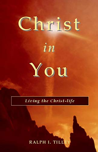Christ in You: Living the Christ-Life (English Edition) (Ralph Tilley)
