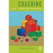 Coaching: Evoking Excellence in Others,3rd Edition by James Flaherty (2011-07-15)