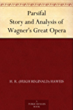 Parsifal Story and Analysis of Wagner's Great Opera (English Edition)