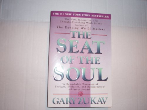 The Seat of the Soul by Zukav, Gary (1990) Paperback