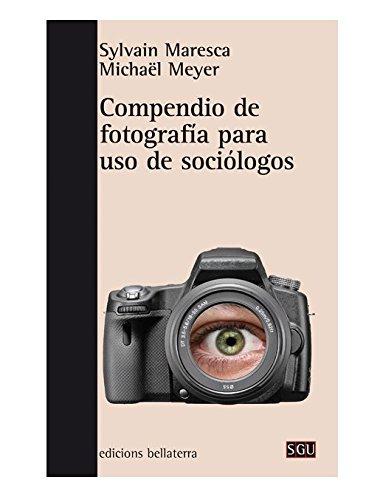 Descargar Libro COMPENDIO DE FOTOGRADIA PARA USO DE SOCIOLOGOS (SGU) de Murria Nabors
