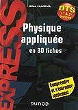 Physique appliquée en 30 fiches BTS 1re & 2e années