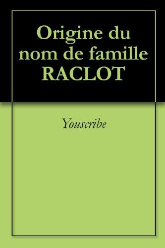 Origine du nom de famille RACLOT (Oeuvres courtes) par Youscribe
