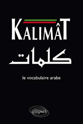 Kalimât. Le Vocabulaire Arabe