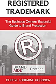 Registered Trademark: The Business Owners' Essential Guide to Brand Protection