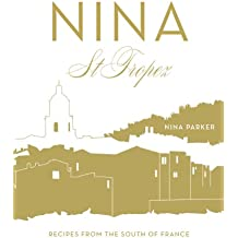 Nina St Tropez: Recipes from the South of France (English Edition)