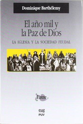 El año mil y la paz de Dios: La Iglesia y la sociedad feudal (Eirene)