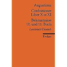 Confessiones /Bekenntnisse: Liber X et XI /10. und 11. Buch (Reclams Universal-Bibliothek)
