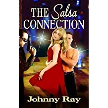 [(The Salsa Connection : An International Romantic Thriller)] [By (author) Johnny Ray] published on (December, 2013)