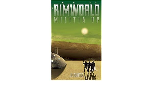Rimworld- Militia Up eBook: JL Curtis, Tina Garceau
