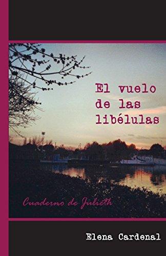 El vuelo de las libélulas: Cuaderno de Julieth por Elena Cardenal