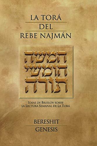La Tora del Rebe Najman - Genesis: Ideas de Breslov sobre la Lectura Semanal de la Tora
