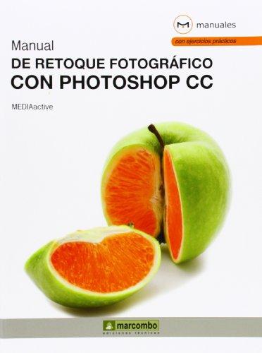 Manual de retoque fotográfico con Photoshop CC (MANUALES)