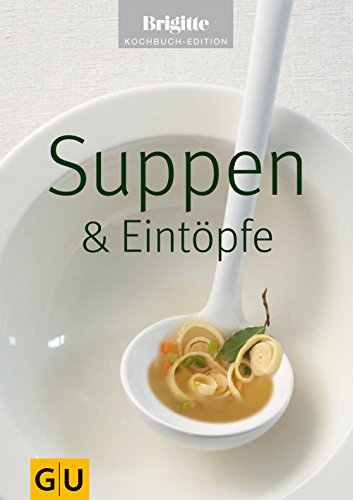 Suppen & Eintöpfe (Jeden-Tag-Küche)
