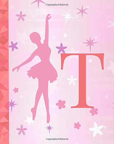 T: Ballet Notebook for Girls ~ College Ruled Composition Notebook 8