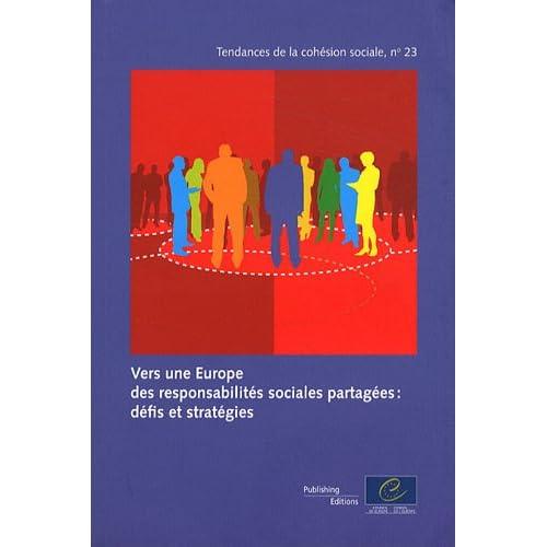Vers une Europe des responsabilités sociales partagées: défis et stratégies (Tendances de la cohésion sociale n°23) (2011)