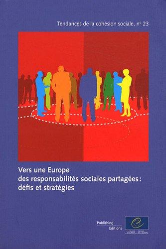 Vers une Europe des responsabilités sociales partagées: défis et stratégies (Tendances de la cohésion sociale n°23) (2011) par Conseil de l'Europe