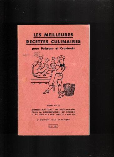 Les meilleurs recettes culinaires pour poissons et crustacés. par Collectif