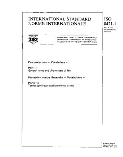 ISO 8421-1:1987, Fire protection - Vocabulary - Part 1 : General terms and phenomena of fire