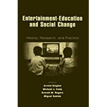 Entertainment-Education and Social Change: History, Research, and Practice (Lea's Communication Series)