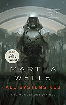 All Systems Red (Kindle Single): The Murderbot Diaries (English Edition) de [Wells, Martha]