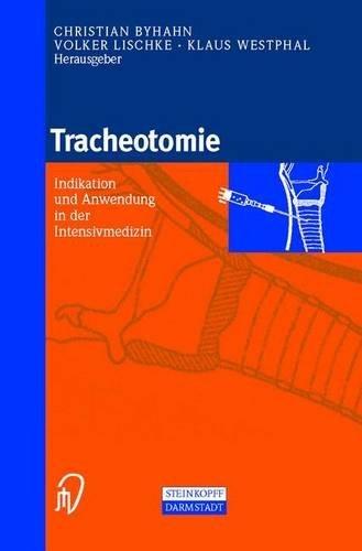 Tracheotomie. Indikation und Anwendung in der Intensivmedizin