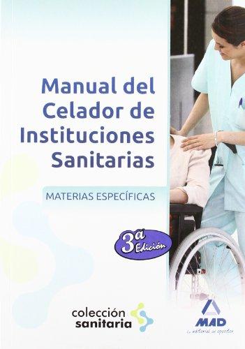 Manual del celador de instituciones sanitarias. Materias específicas por Manuel . . . [Et Al. ] Alés Reina