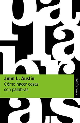 Cómo hacer cosas con palabras (Básica) por John L. Austin