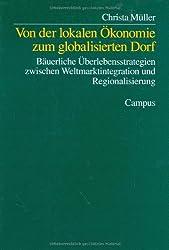 Von der lokalen Ökonomie zum globalisierten Dorf: Bäuerliche Überlebensstrategien zwischen Weltmarktintegration und Regionalisierung