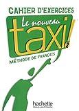 Le nouveau taxi ! 02. Cahier d'exercices: (Internationale Ausgabe). Méthode de Français