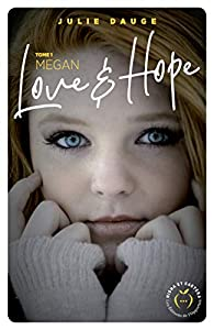 Love And Hope Tome 1 Megan Julie Dauge Babelio