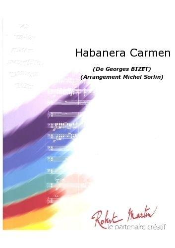 PARTITIONS CLASSIQUE ROBERT MARTIN BIZET G    SORLIN M    HABANERA CARMEN ENSEMBLE VENTS