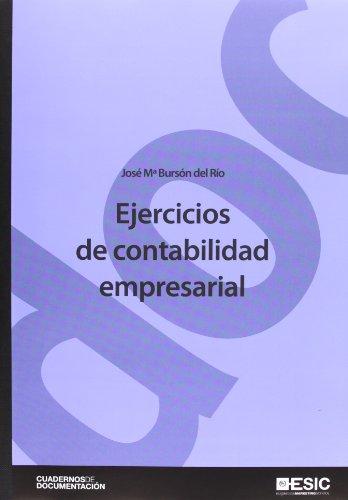 Ejercicios de contabilidad empresarial (Cuadernos de Documentación) por José Mª Bursón del Río