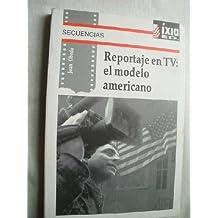 REPORTAJE EN TV: EL MODELO AMERICANO