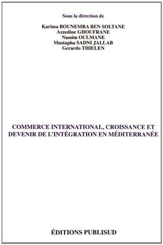 Commerce international, croissance et devenir de l'intégration en Méditerrannée