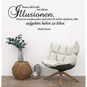 *NEU* Wandaufkleber/Wandtattoo/Wandsticker - Spruch/Zitat v. Mark Twain ***Trenne dich nicht von deinen Illusionen.*** (Größen.- und Farbauswahl)