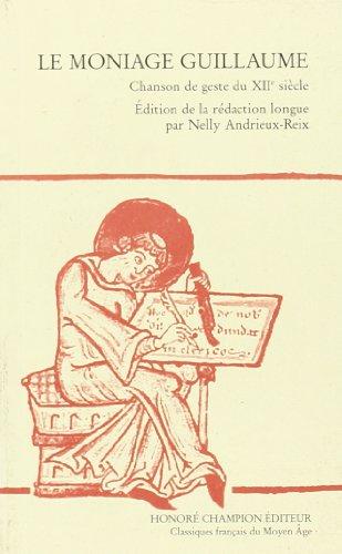 Le moniage Guillaume : chanson de geste du XIIe siècle par Collectif