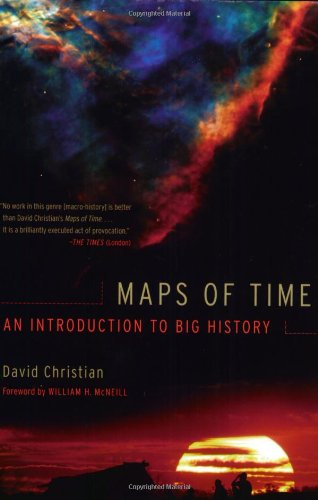Maps of Time: An Introduction to Big History (California World History Library) por David Christian