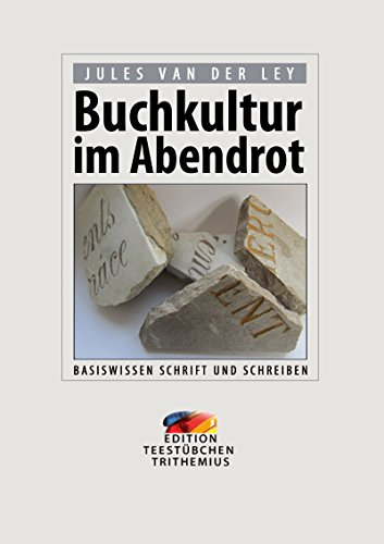Download Buchkultur im Abendrot: Basiswissen Schrift und Schreiben