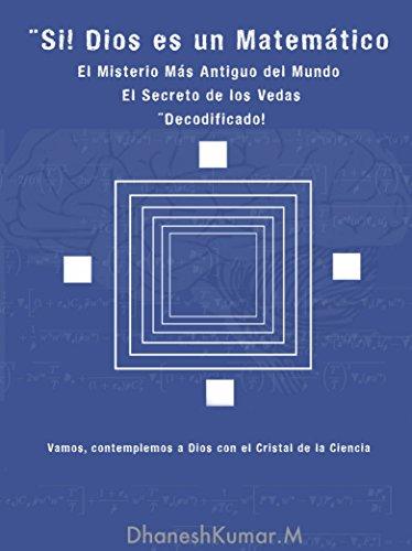 Si, Dios es un Matematico eBook: Kumar M, Dhanesh, Rentería Ruiz ...